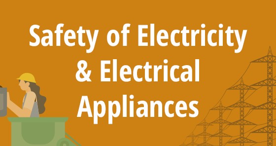 Safety of Electricity and Electrical Appliances