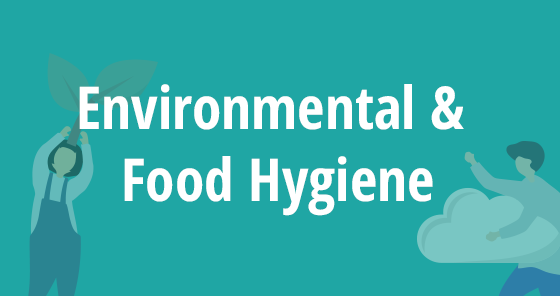 Environmental and Food Hygiene