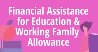Financial Assistance for Education and Working Family Allowance