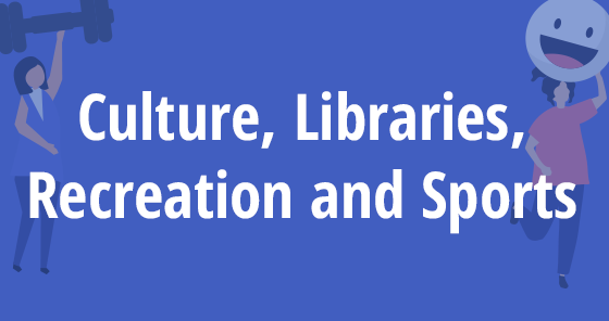 Culture, Libraries, Recreation and Sports
